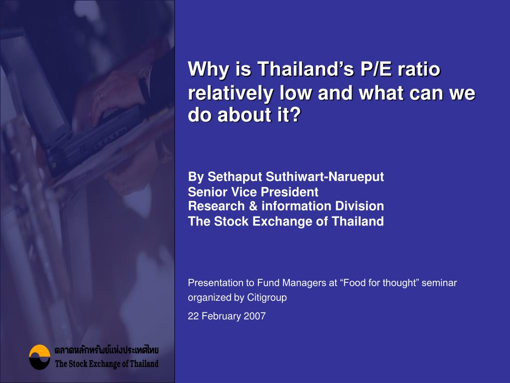 why is thailand s p e ratio relatively low and what can we do about it l.