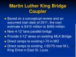 martin luther king bridge coupler