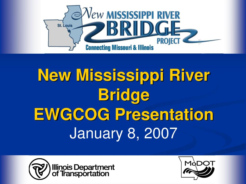 new mississippi river bridge ewgcog presentation january 8 2007 l.