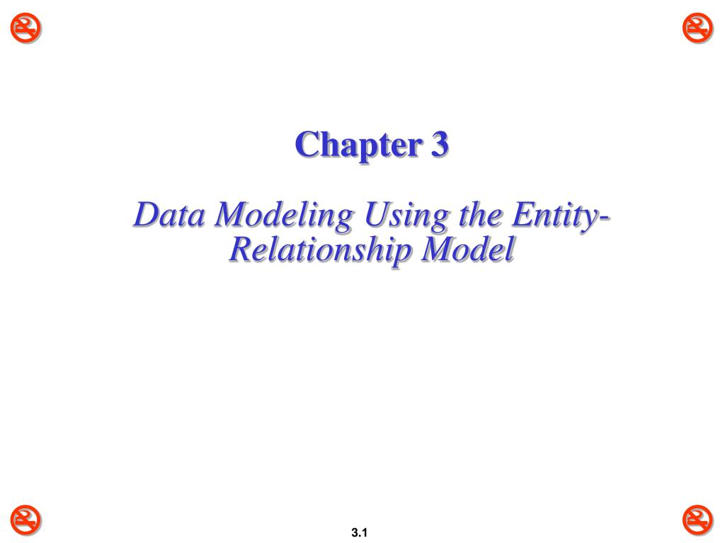 PPT - Chapter 3 Data Modeling Using the Entity-Relationship Model
