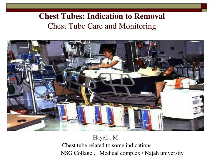 Chest tubes indication to removal chest tube care and monitoring