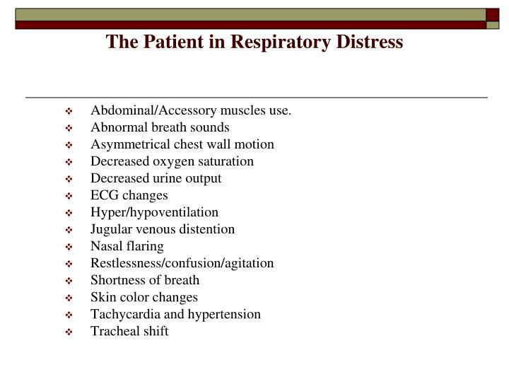 The patient in respiratory distress