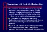 transactions with controlled partnerships