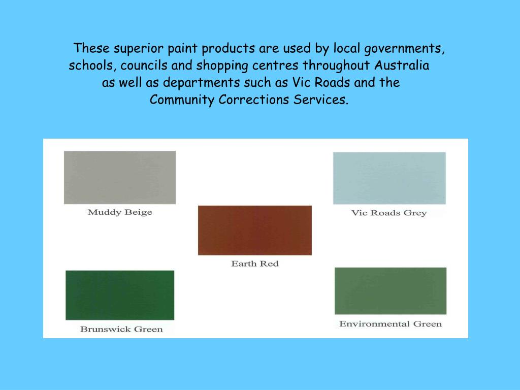These superior paint products are used by local governments,