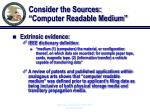 consider the sources computer readable medium15