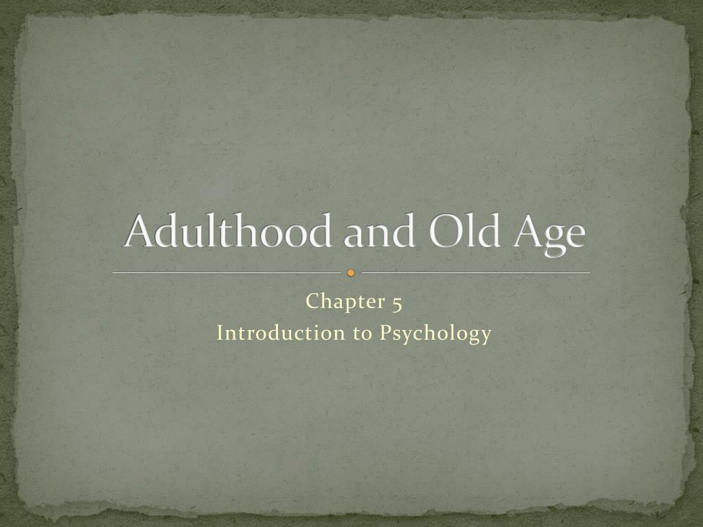 adulthood and old age l.