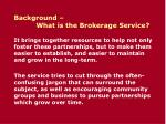 background what is the brokerage service