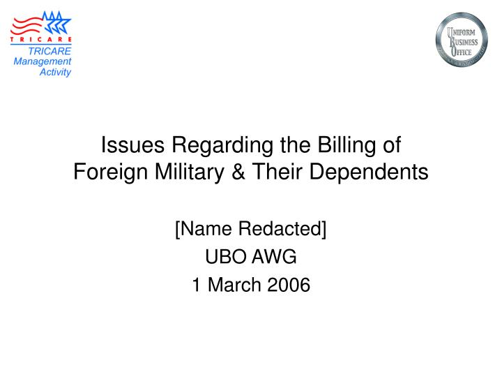 issues regarding the billing of foreign military their dependents n.