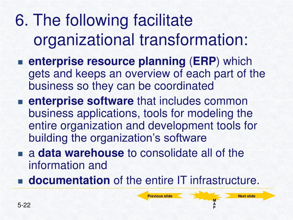 6. The following facilitate organizational transformation: