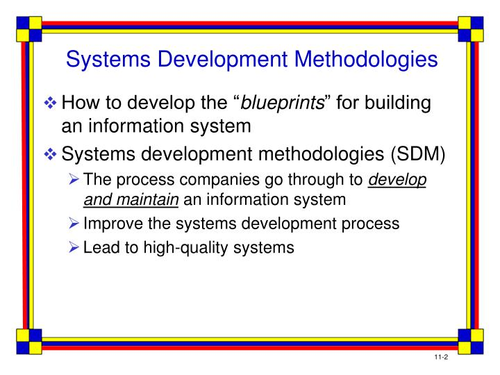 development methodologies for creating information systems Welcome to information systems for business and beyond as i noted earlier, software developers create software using one of several programming languages which software-development methodology would be best if an organization needed to develop a software tool for a small group of.