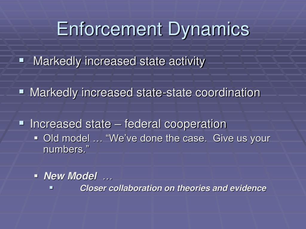 Enforcement Dynamics
