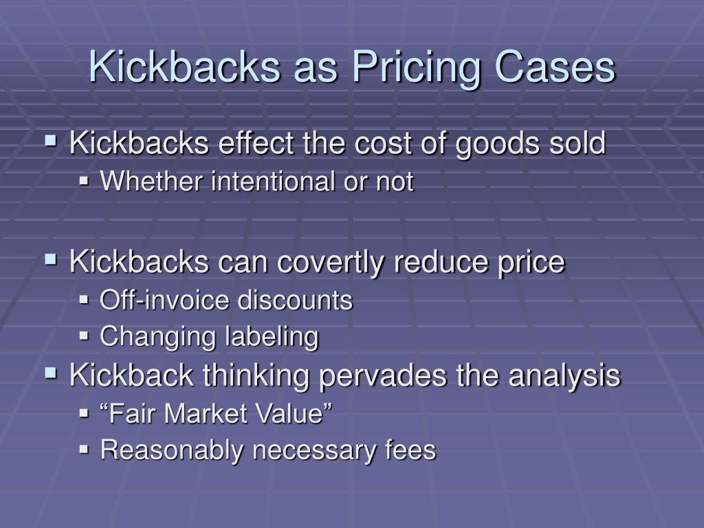 Kickbacks as Pricing Cases