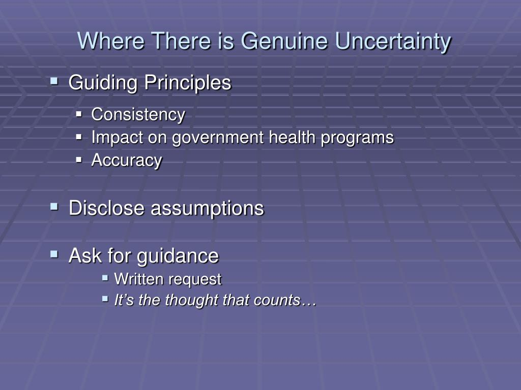 Where There is Genuine Uncertainty