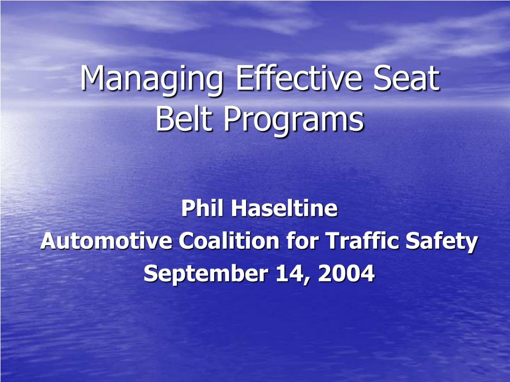 managing effective seat belt programs l.