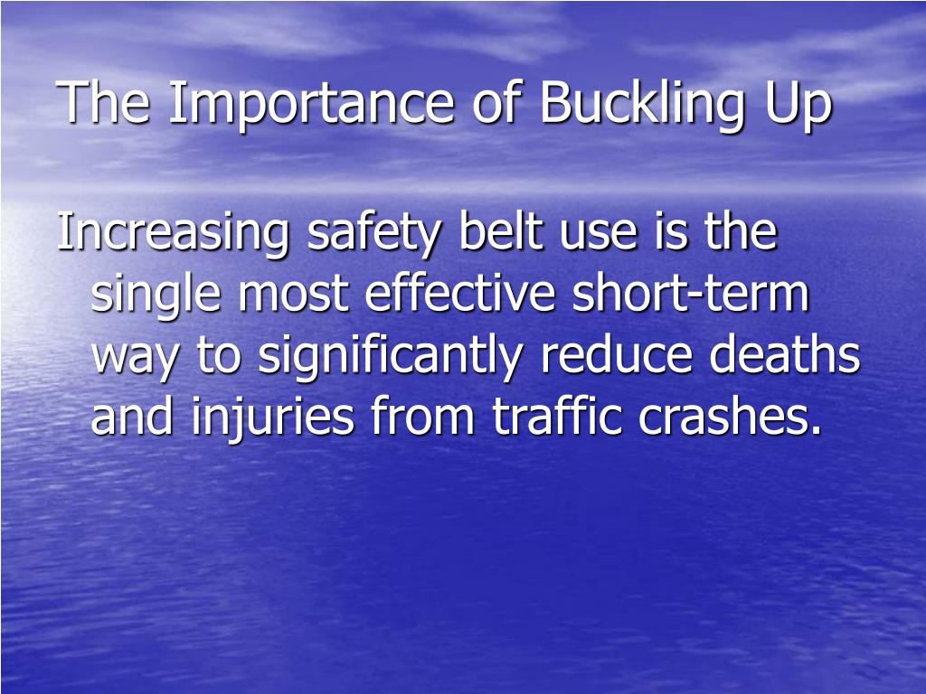 the importance of buckling up seatbelts