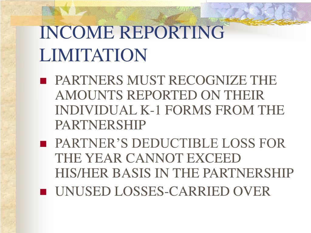 INCOME REPORTING LIMITATION