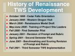 history of renaissance tws development