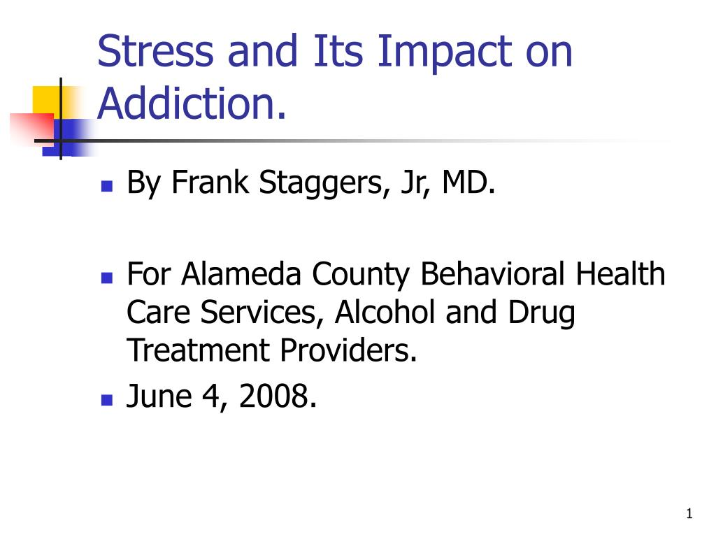 stress and its impact on addiction l.