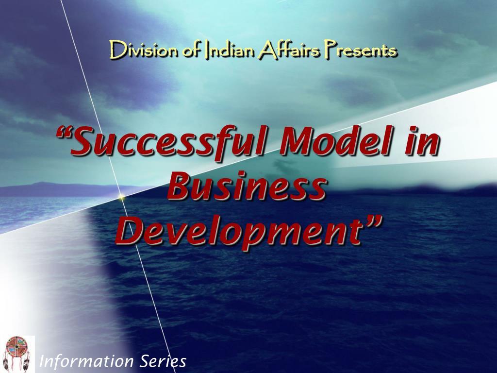 successful model in business development l.