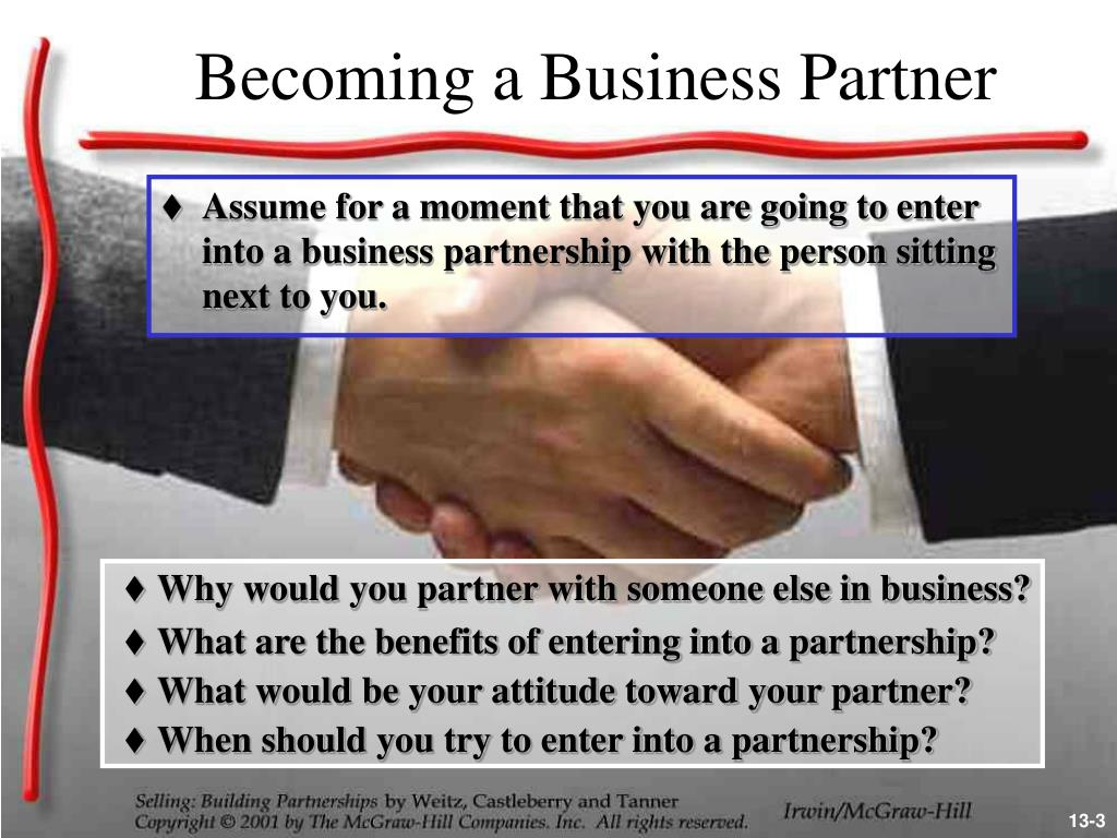Why would you partner with someone else in business?