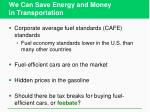 we can save energy and money in transportation