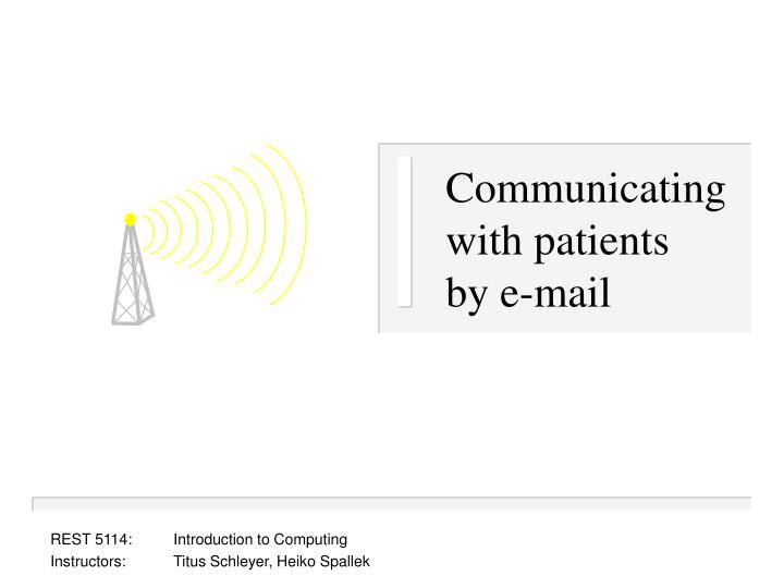 Communicating with patients by e mail