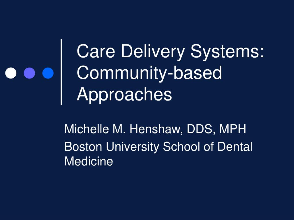care delivery systems community based approaches l.