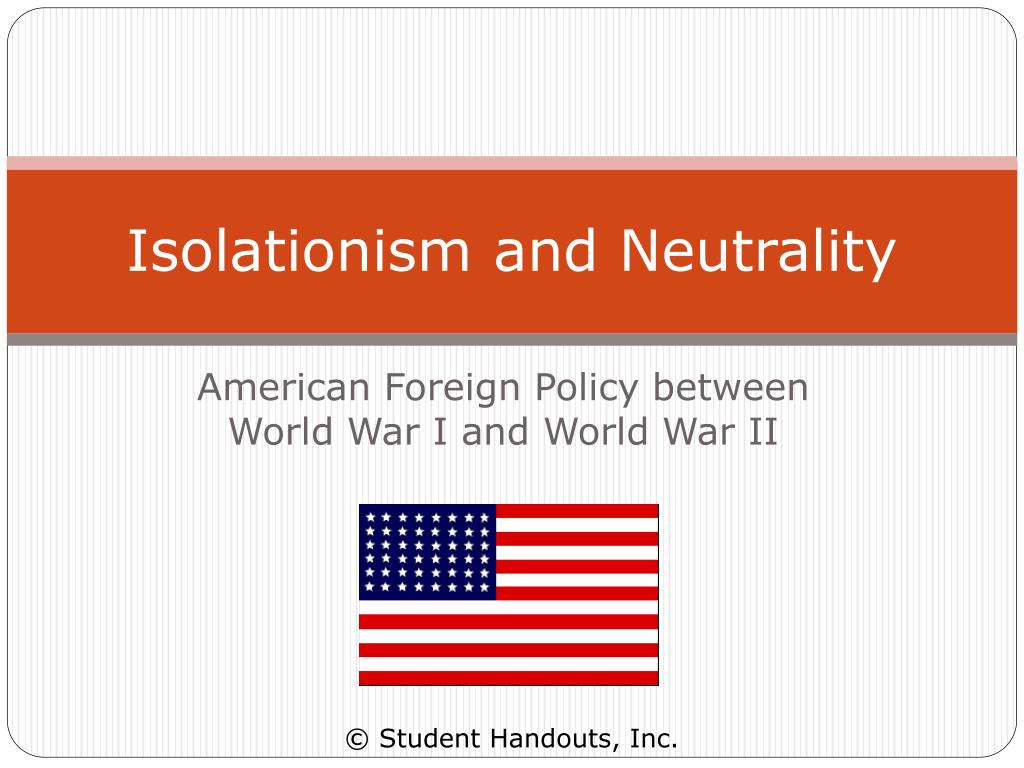 isolationism and neutrality l.
