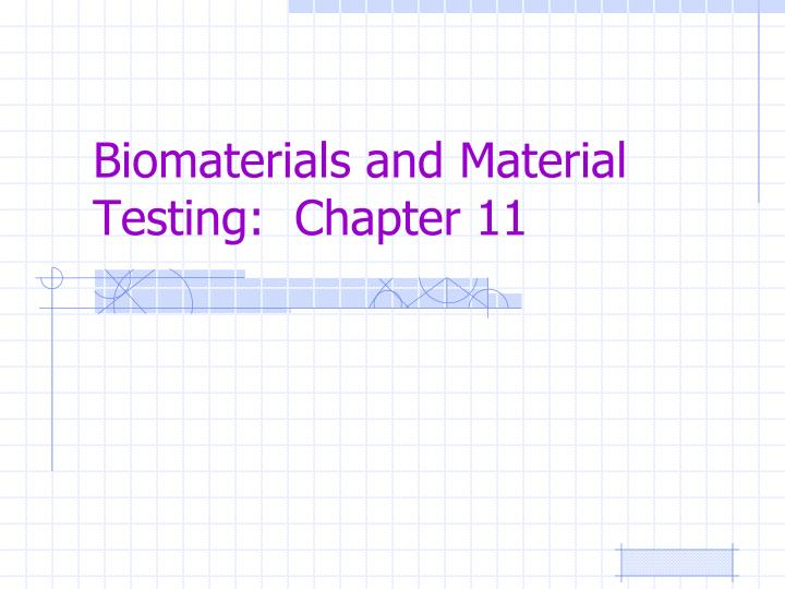 biomaterials and material testing chapter 11 n.