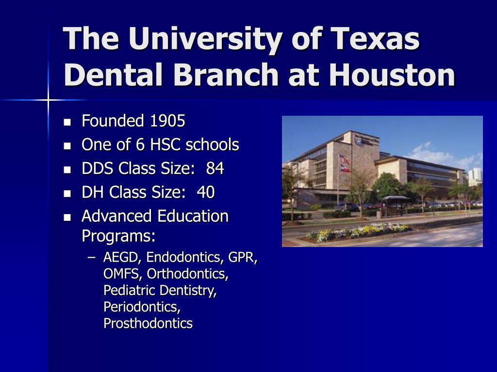 The University of Texas Dental Branch at Houston