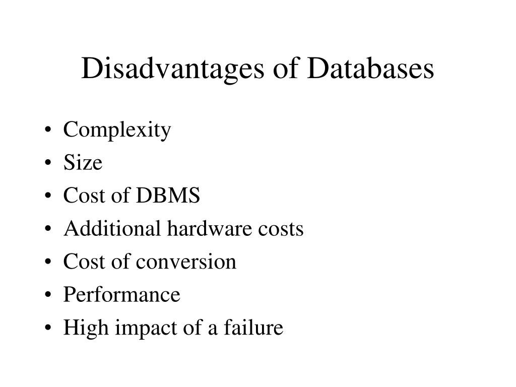 Disadvantages of Databases