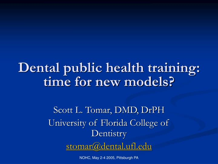 dental public health training time for new models n.