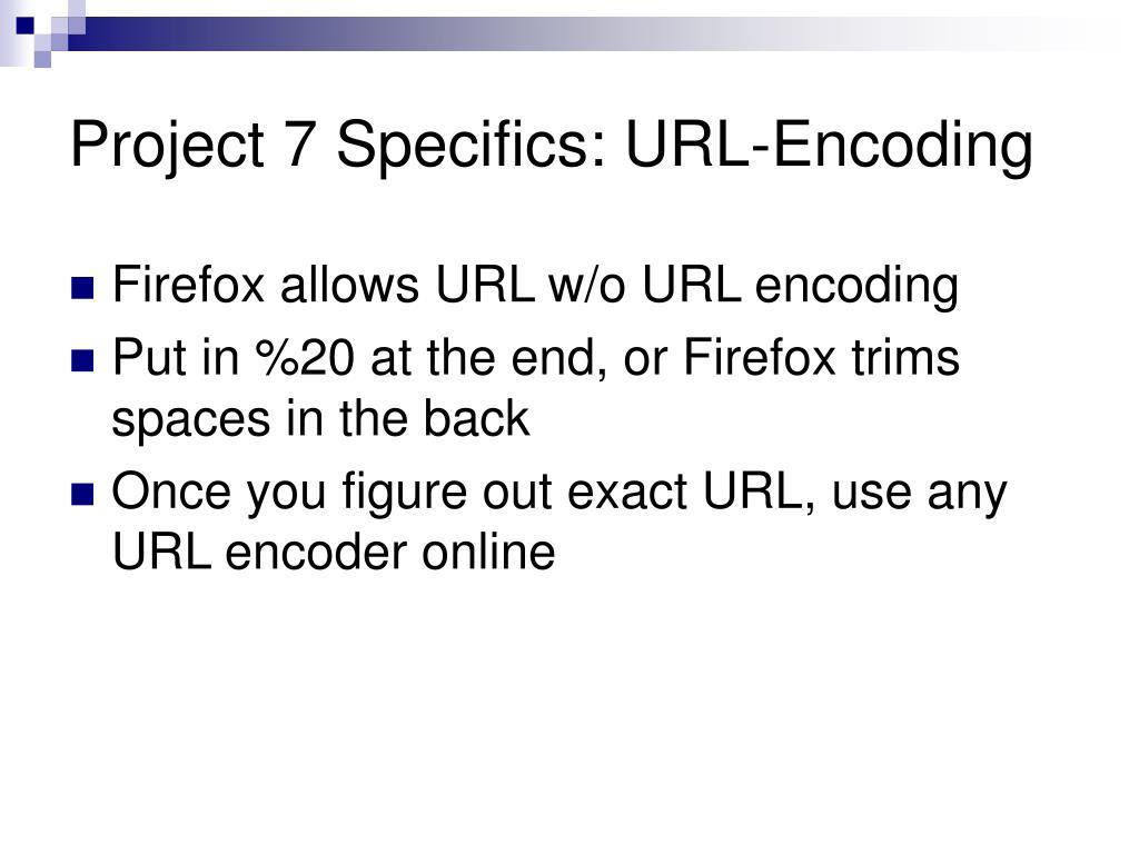 Project 7 Specifics: URL-Encoding