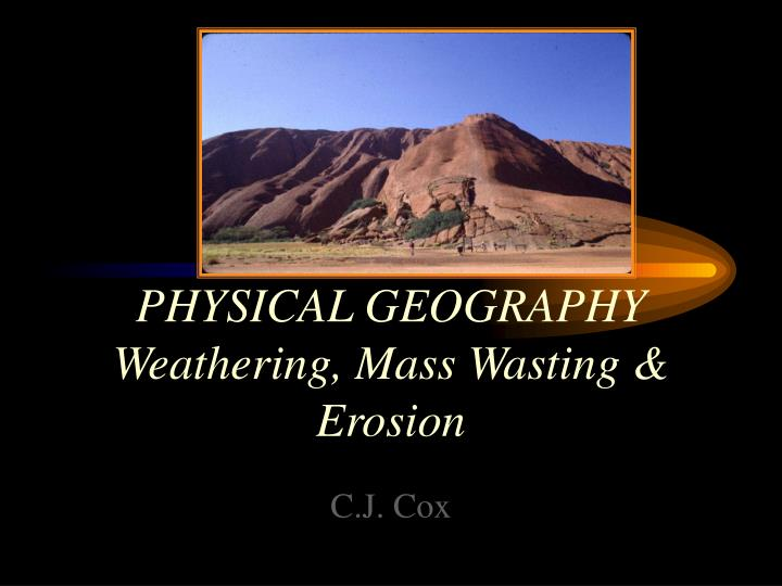 physical geography weathering mass wasting erosion n.