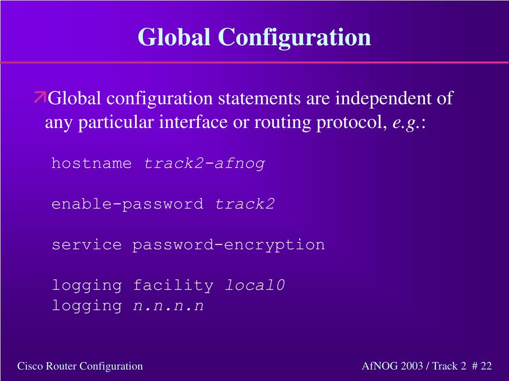 PPT - Cisco Router Configuration Basics Presented By Mark Tinka