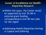 center of ex cellence on health disparities research