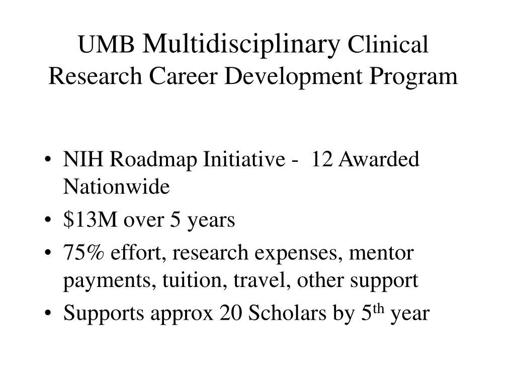 umb multidisciplinary clinical research career development program l.