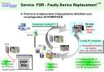 service fdr faulty device replacement