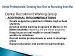dental professionals growing your own to recruiting from afar9