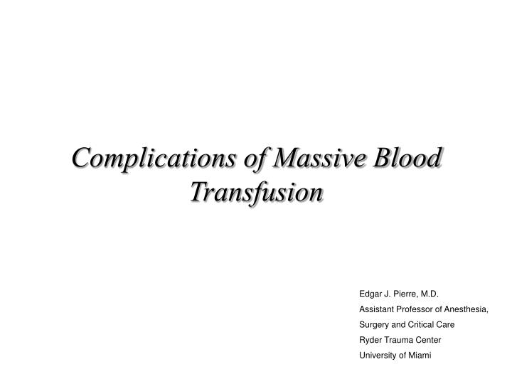 complications of massive blood transfusion n.