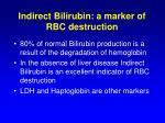 indirect bilirubin a marker of rbc destruction