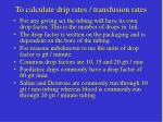 to calculate drip rates transfusion rates42