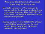 write up the blood transfusion cross match request using the form provided