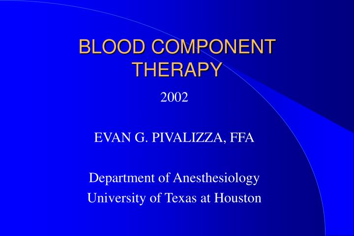 blood component therapy n.