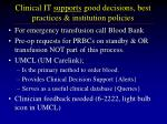 clinical it supports good decisions best practices institution policies