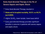 early goal directed therapy in the rx of severe sepsis and septic shock76