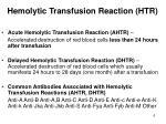 hemolytic transfusion reaction htr6