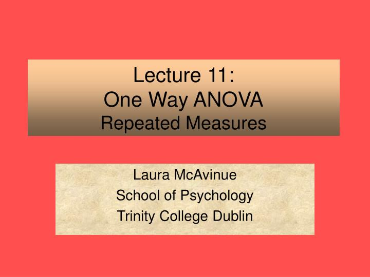 lecture 11 one way anova repeated measures n.