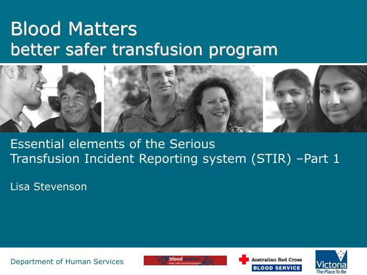blood matters better safer transfusion program n.