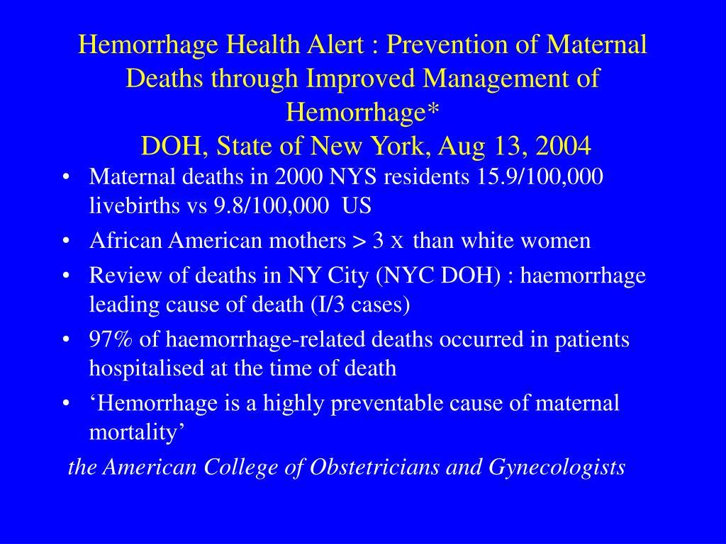 Hemorrhage Health Alert : Prevention of Maternal Deaths through Improved Management of Hemorrhage*